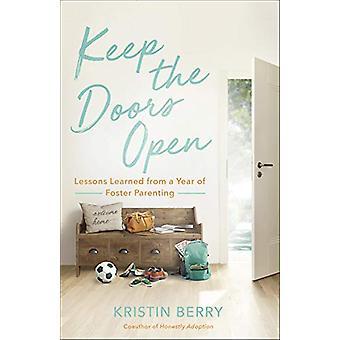 Mantenga las puertas abiertas - Lecciones aprendidas de un año de crianza de crianza de crianza