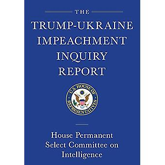 Trump-ukraine Impeachment Inquiry Report And Report Of Evidence In Th