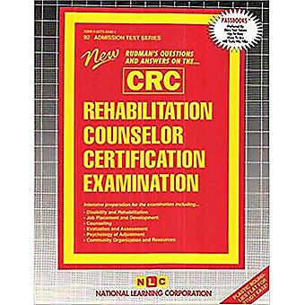 Rehabilitation Counselor Certification Examination (CRC) (Admission Test Series)