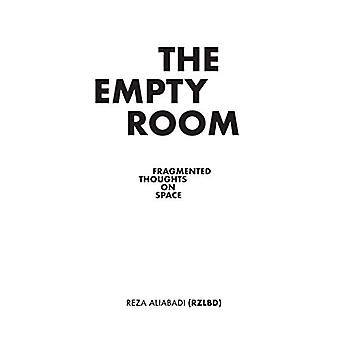 Empty Room: Fragmented Thoughts on Space