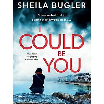 I Could Be You An Eastbourne Murder Mystery An addictive and gripping suspense thriller 1