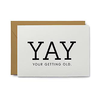 Yay Your Getting Old - Birthday Note Card