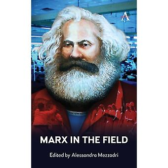 Marx in the Field par Alessandra Mezzadri