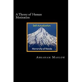 A Theory of Human Motivation (Psychology Classics)