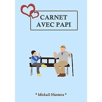 Carnet Avec Papi by Carnet Avec Papi - 9780244343835 Book