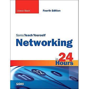 سامز علم نفسك الشبكات في 24 ساعة (الطبعة المنقحة 4) من قبل يو