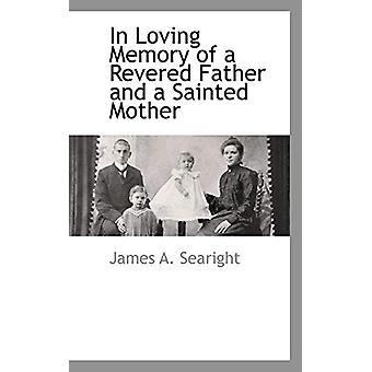 In Loving Memory of a Revered Father and a Sainted Mother by James A