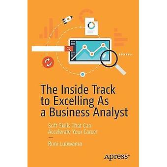 La piste intérieure pour exceller en tant qu'analyste d'affaires - Soft Skills That
