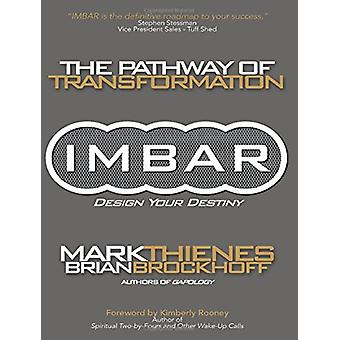 Imbar - The Pathway of Transformation by Mark Thienes - 9781627340748