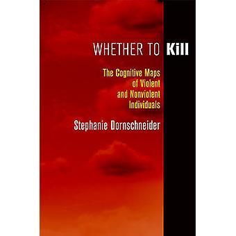 Whether to Kill by Stephanie Dornschneider