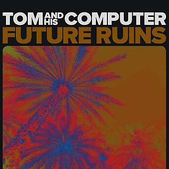 Tom & His Computer - Future Ruins [Vinyl] USA import