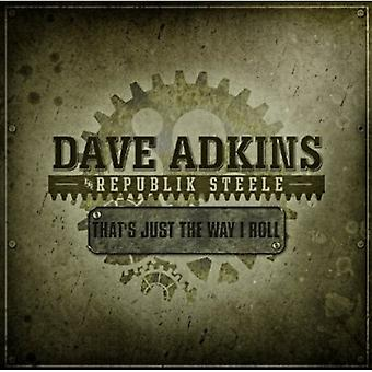 Dave Adkins & Republik Steele - That's Just the Way I Roll [CD] USA import