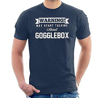 Waarschuwing kan beginnen te praten over Gogglebox mannen T-Shirt