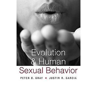 Entwicklung und menschliche Sexualverhalten durch Peter B. Gray - Justin R. Garc