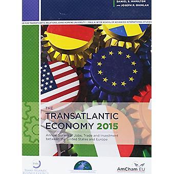 Die transatlantischen Wirtschaft 2015 - Jahresumfrage von Arbeitsplätzen - Handel und Inv