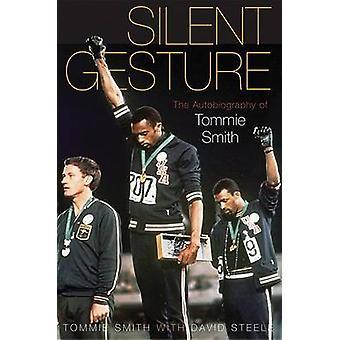 Stille Geste - die Autobiographie von Tommie Smith von Tommie Smith - D