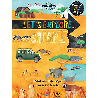 Let's Explore... Safari by Lonely Planet Kids - 9781760340391 Book