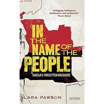 In de naam van het volk - de vergeten bloedbad Angola door Lara Pawson