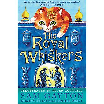 His Royal Whiskers by Sam Gayton - 9781783443826 Book