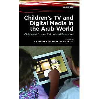 Children's TV and Digital Media in the Arab World - Childhood - Screen