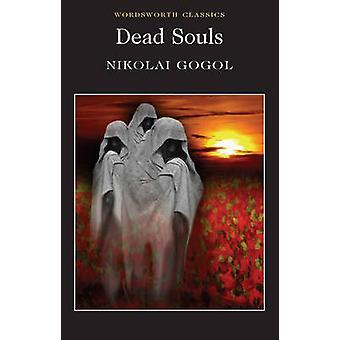 Âmes mortes de Nicolas Gogol - Isabel Florence Hapgood - Anthony Brigg