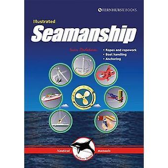Illustrated Seamanship by Ivar Dedekam - 9781909911567 Book