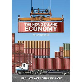 The New Zealand Economy - An Introduction by Ralph Lattimore - Shamube