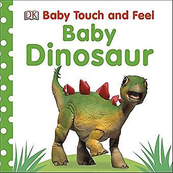 Baby aanraking en voelen Baby dinosaurus (Baby Touch en Feel) [Board boek]