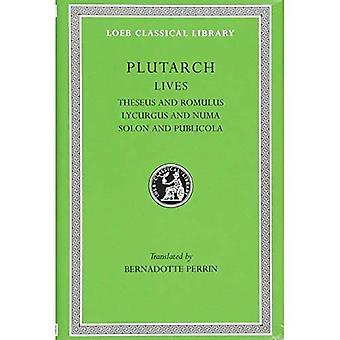 Plutarkos liv: volym 1: Theseus och Romulus, Lykurgos och Numa, Solon och Publicola: Vol 1 (Loeb det klassiska arkivet)