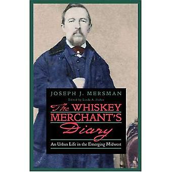 Die Whiskey-Händlers Tagebuch: ein urbanes Leben in den aufstrebenden Midwest