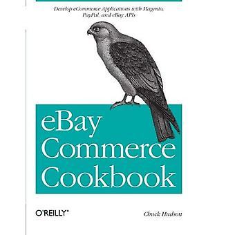eBay comércio Cookbook: usando APIs de eBay: PayPal, Magento e muito mais
