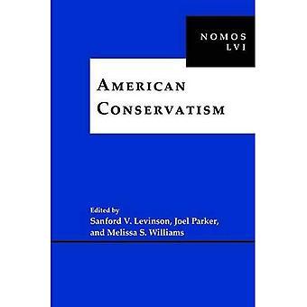 Amerikanischen Konservatismus: NOMOS LVI (NOMOS - amerikanische Gesellschaft für politische & juristischen Philosophie)