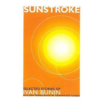 Sunstroke: Selected Stories of Ivan Bunin