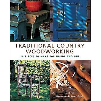 Traditional Country Woodworking : 18 Pieces to Make for Inside and Out