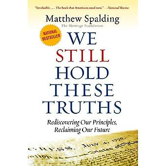 We Still Hold These Truths: Rediscovering Our Principles, Reclaiming Our Power
