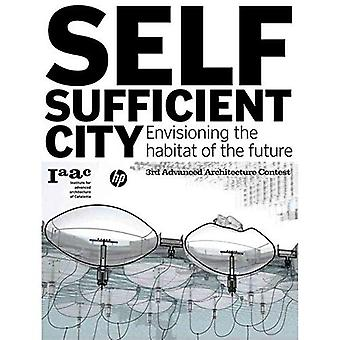 Self-sufficient City: Envisioning the Habitat of the Future