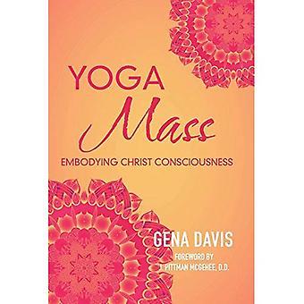Yogamass: Che incarna la coscienza Cristica