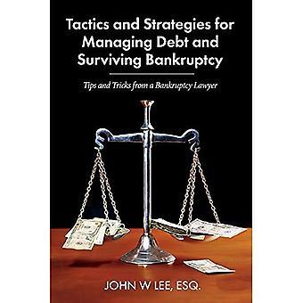 Taktiken und Strategien für die Verwaltung der Schulden und Insolvenz zu überleben: Tipps und Tricks von einem Konkurs Rechtsanwalt