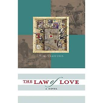 The Law of Love - A Novel of the Prohibition Movement by Tim Stafford