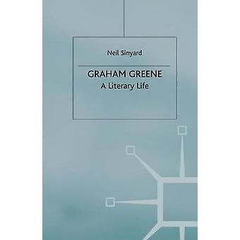 Graham Greene  A Literary Life by Sinyard & Neil