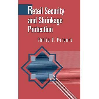 Retail beveiliging en bescherming van de krimp door Purpura & Philip P.
