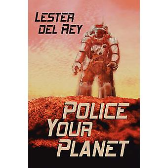 Police Your Planet by Del Rey & Lester