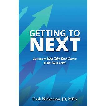 Nächste Lektion kennenlernen, um zu helfen, Ihre Karriere auf die nächste Stufe von Nickerson & Bar