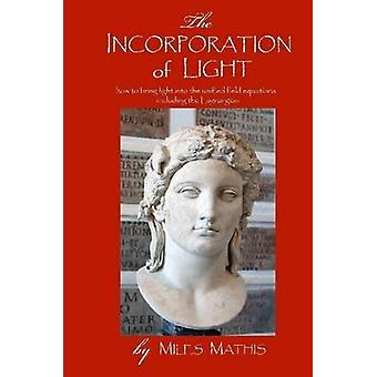 The Incorporation of Light by Mathis & Miles