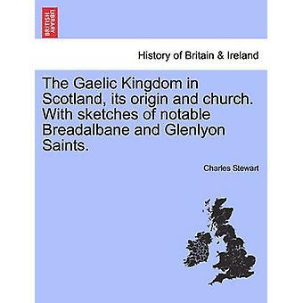 スコットランド起源のゲール語王国と教会。注目に値するブレッダルベーンと Glenlyon 聖人のスケッチ。スチュワート ・ チャールズによって