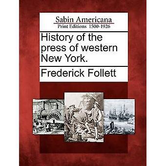 تاريخ الصحافة في غرب نيويورك. قبل فوليت & فريدريك