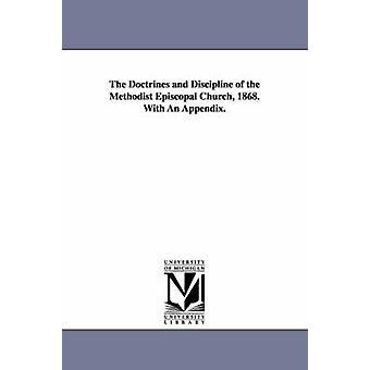 As doutrinas e a disciplina da Igreja Metodista Episcopal 1868. com um apêndice. pela Igreja Metodista Episcopal & Episcopal Ch