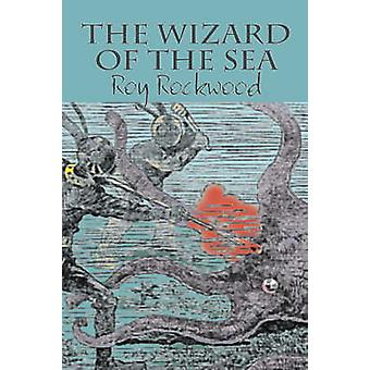 The Wizard of the Sea by Roy Rockwood Fiction Fantasy  Magic by Rockwood & Roy