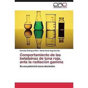 Comportamiento de Las Betalainas de Tuna Roja Ante La Radiacion Gamma by Rodriguez Neri Salvador