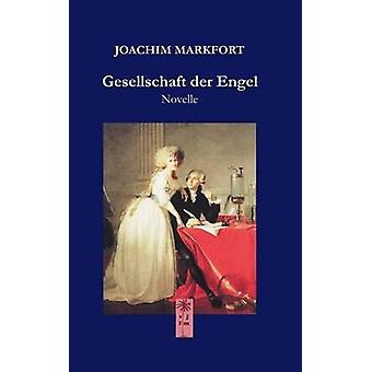 Gesellschaft der Engel by Markfort & Joachim